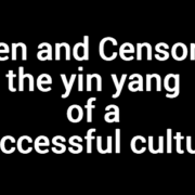 Open and Censored: the yin yang of a successful culture