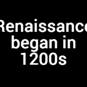 Renaissance began in 1200s